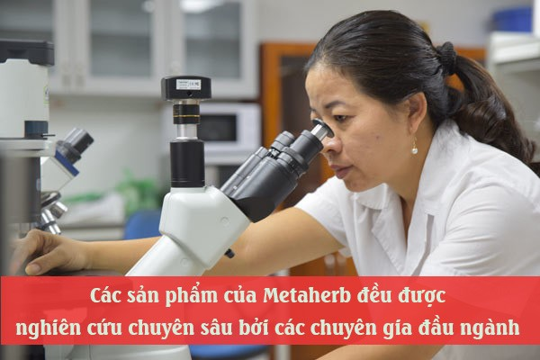 Các sản phẩm của Metaherb đều được nghiên cứu bởi các chuyên gia đầu ngành