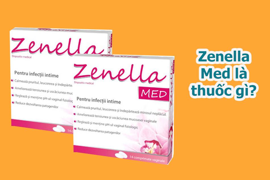 Zenella Med là thuốc gì?