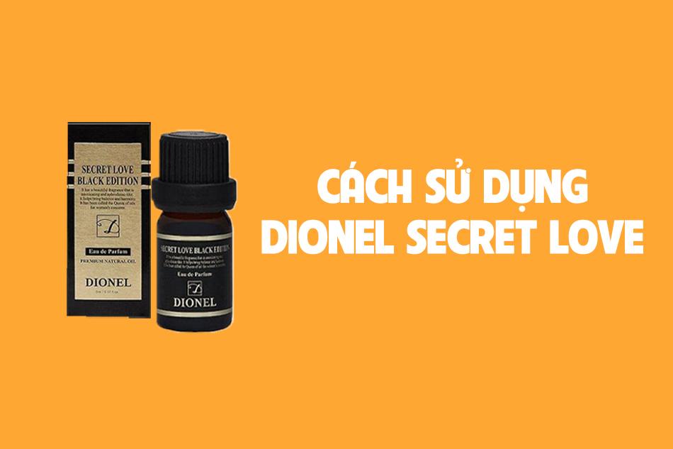 Cách sử dụng Dionel secret love