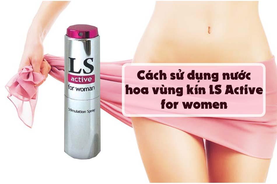 Cách sử dụng nước hoa vùng kín LS Active For Woman