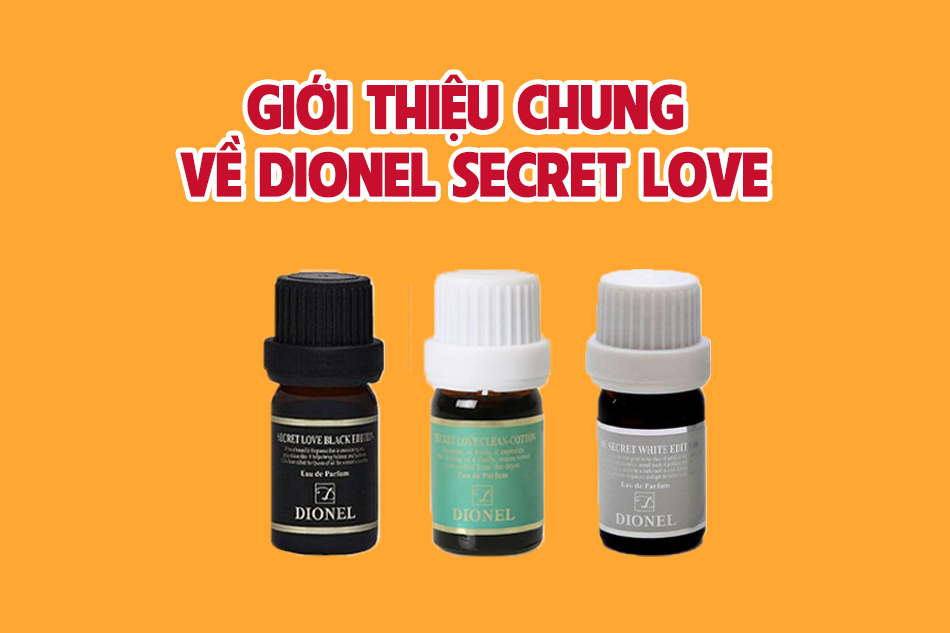 Giới thiệu chung về nước hoa vùng kín Dionel secret love