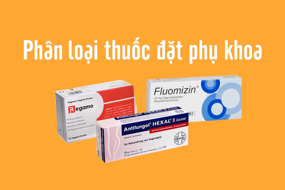 Phân loại thuốc đặt phụ khoa