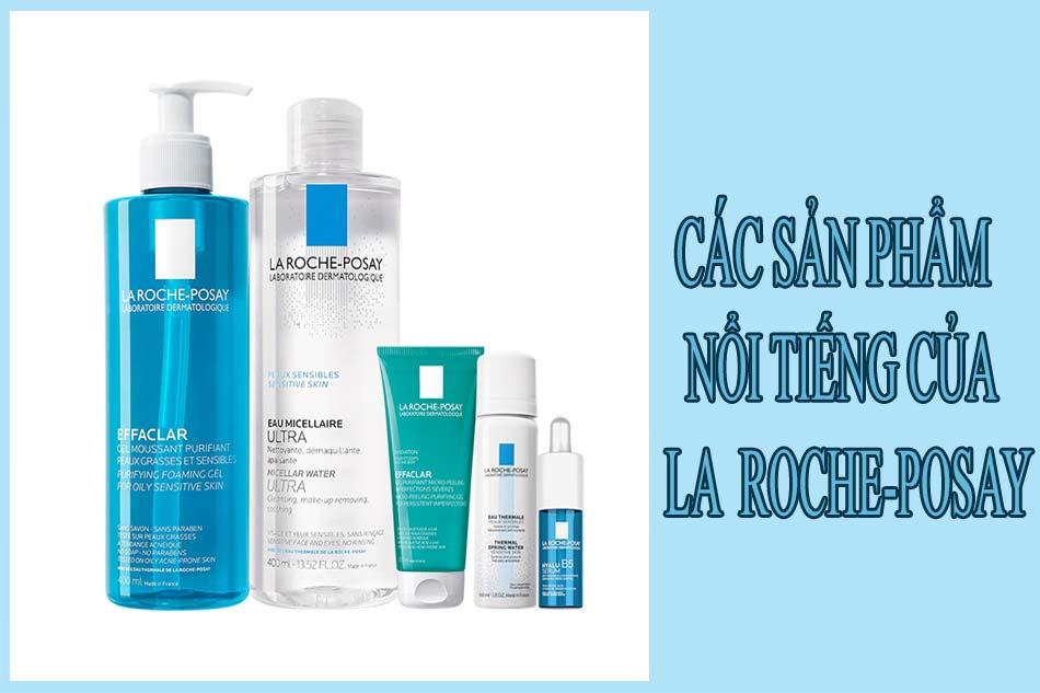Các sản phẩm nổi tiếng của La Roche-Posay