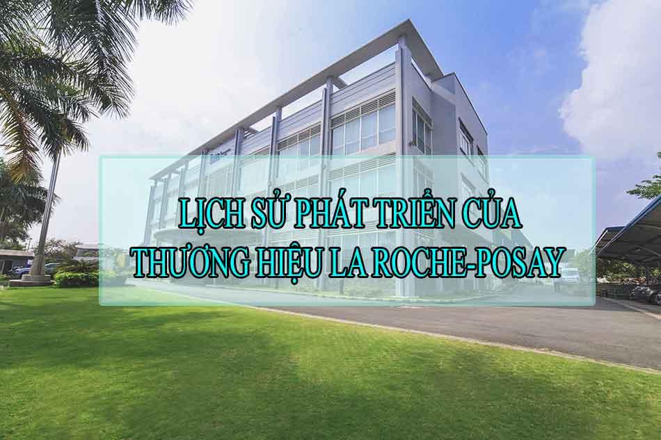 Lịch sử phát triển của thương hiệu La Roche-Posay