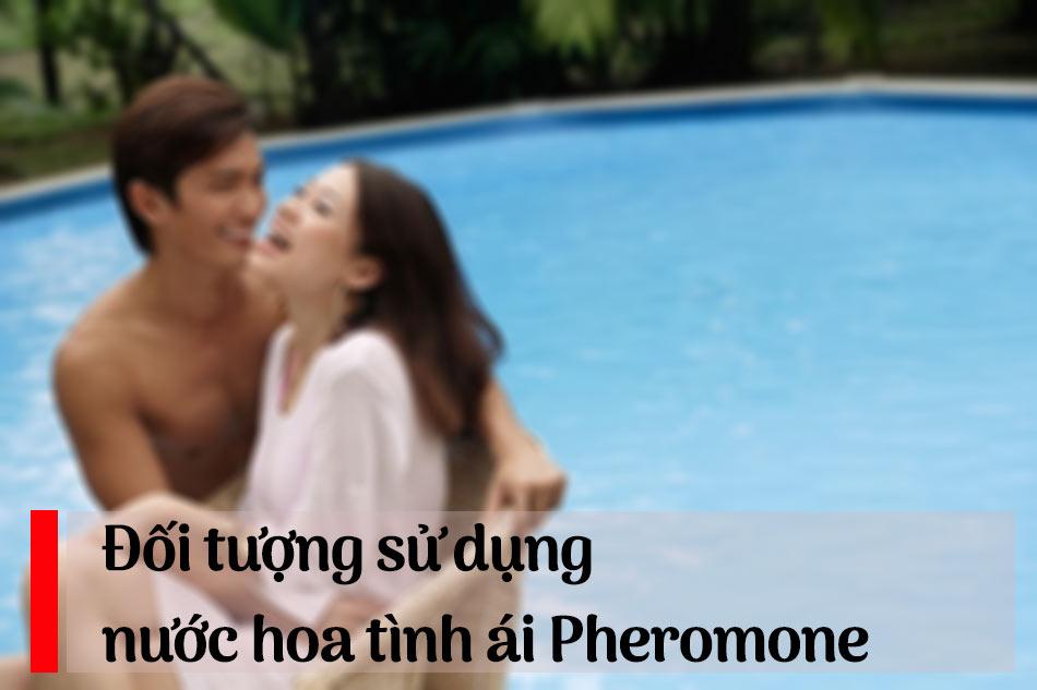 Đối tượng sử dụng nước hoa tình ái Pheromone