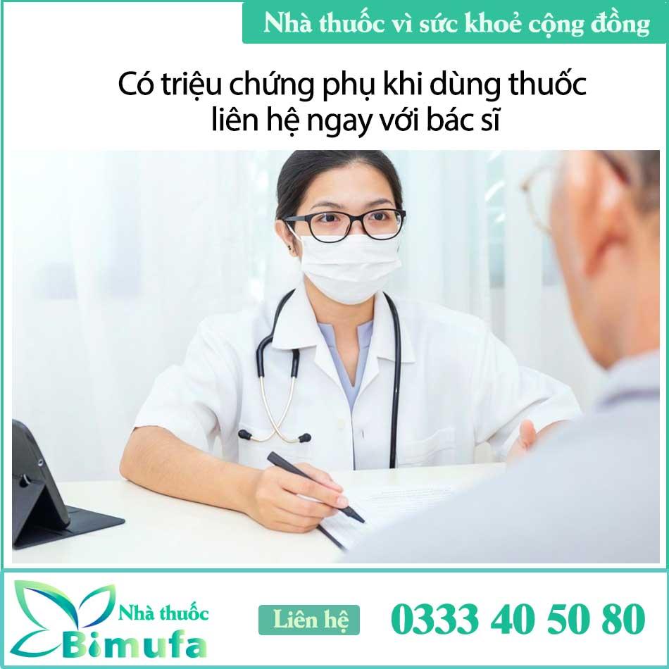 Liên hệ với bác sĩ ngay khi gặp bất kỳ triệu chứng phụ nào