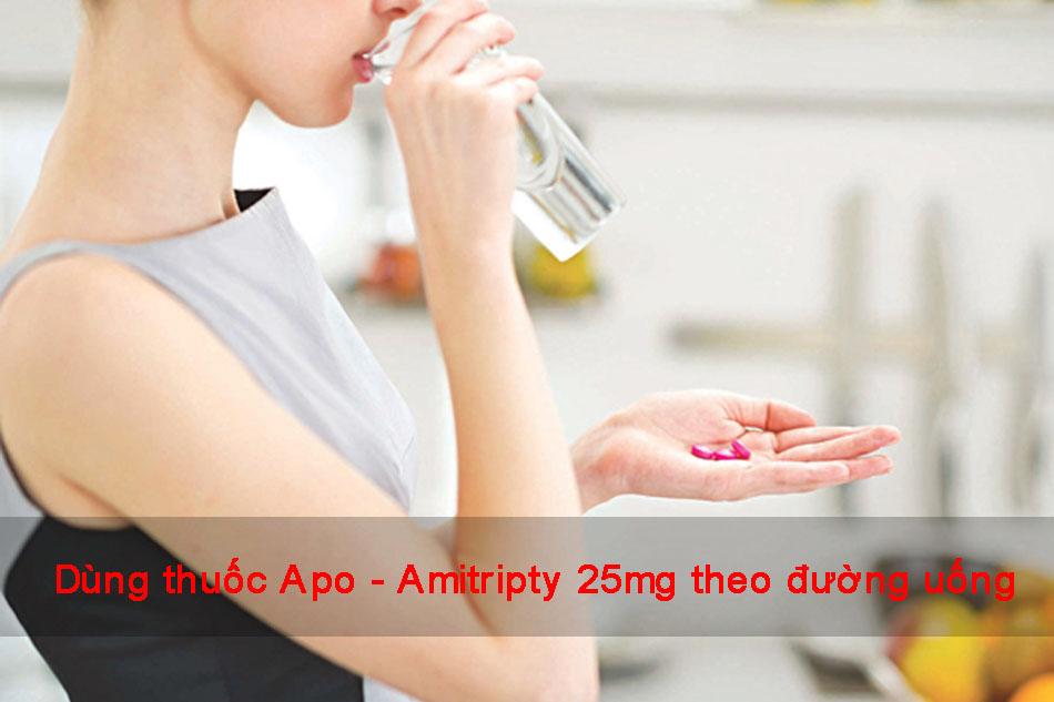 Apo - Amitriptyline 25mg được dùng theo đường uống, không được nhai hay nghiền thuốc