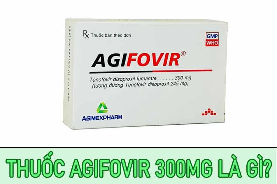 Thuốc Agifovir 300mg là gì?